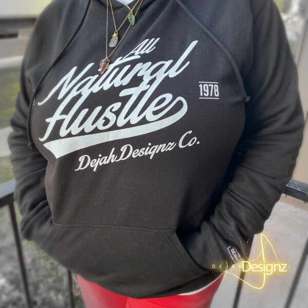 All Natural Hustle Hoodie